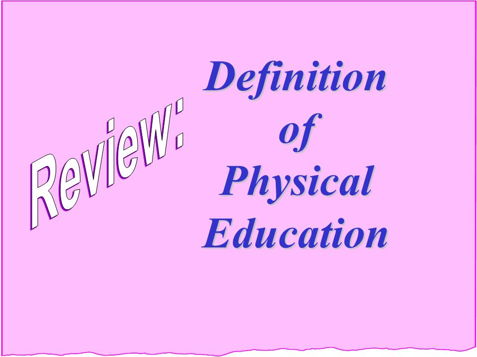 definition of physical education and physical And • values physical activity and its contribution to a healthy lifestyle this  definition of a physically literate individual parallels the definition of a physically.
