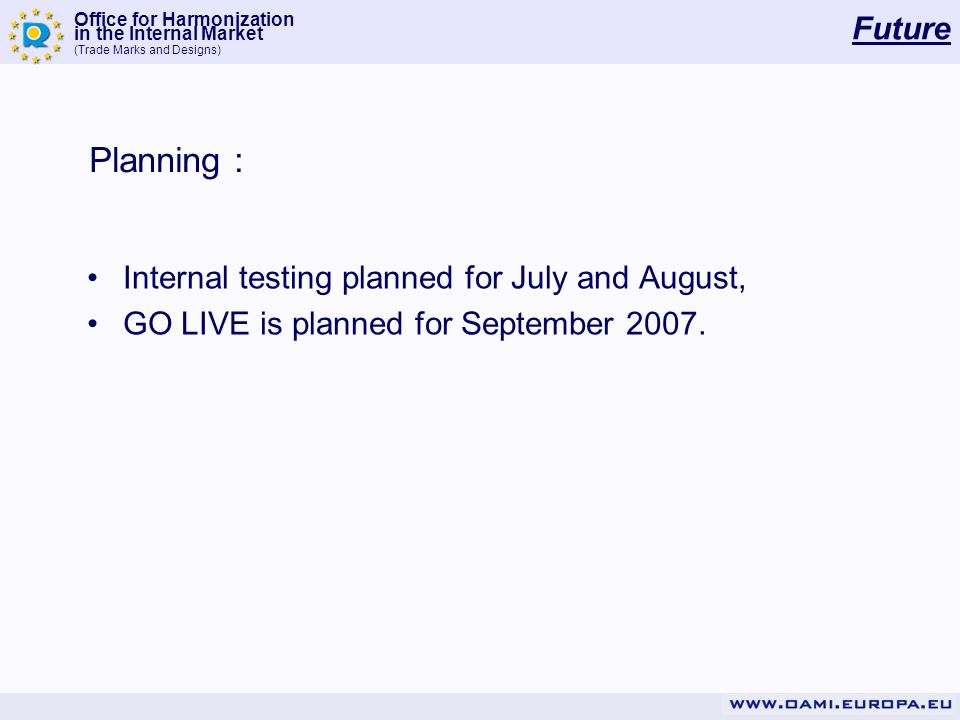 Planning : Future Internal testing planned for July and August,