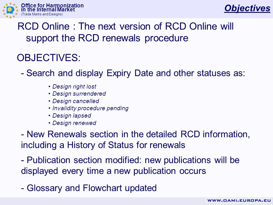 Objectives RCD Online : The next version of RCD Online will support the RCD renewals procedure. OBJECTIVES: