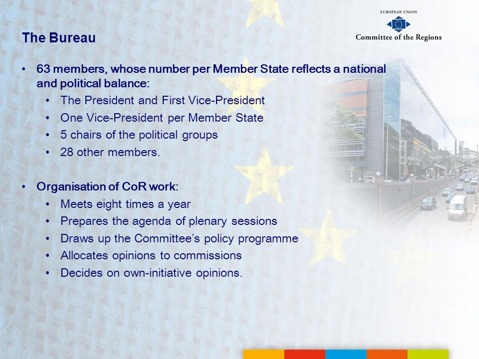 The Bureau 63 members, whose number per Member State reflects a national and political balance: The President and First Vice-President.