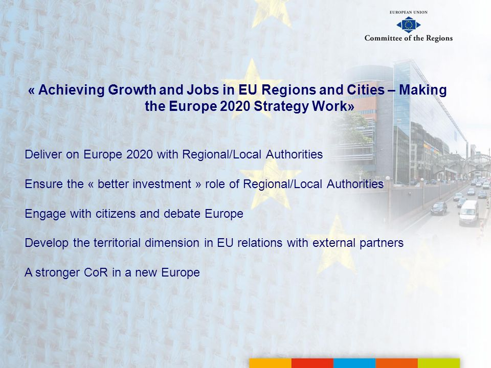 « Achieving Growth and Jobs in EU Regions and Cities – Making the Europe 2020 Strategy Work»