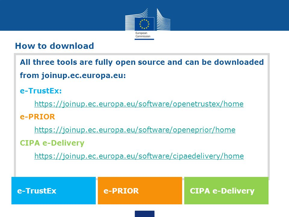 How to download All three tools are fully open source and can be downloaded from joinup.ec.europa.eu: