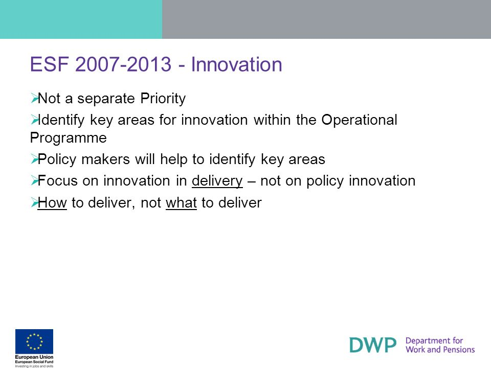 ESF 2007-2013 - Innovation Not a separate Priority