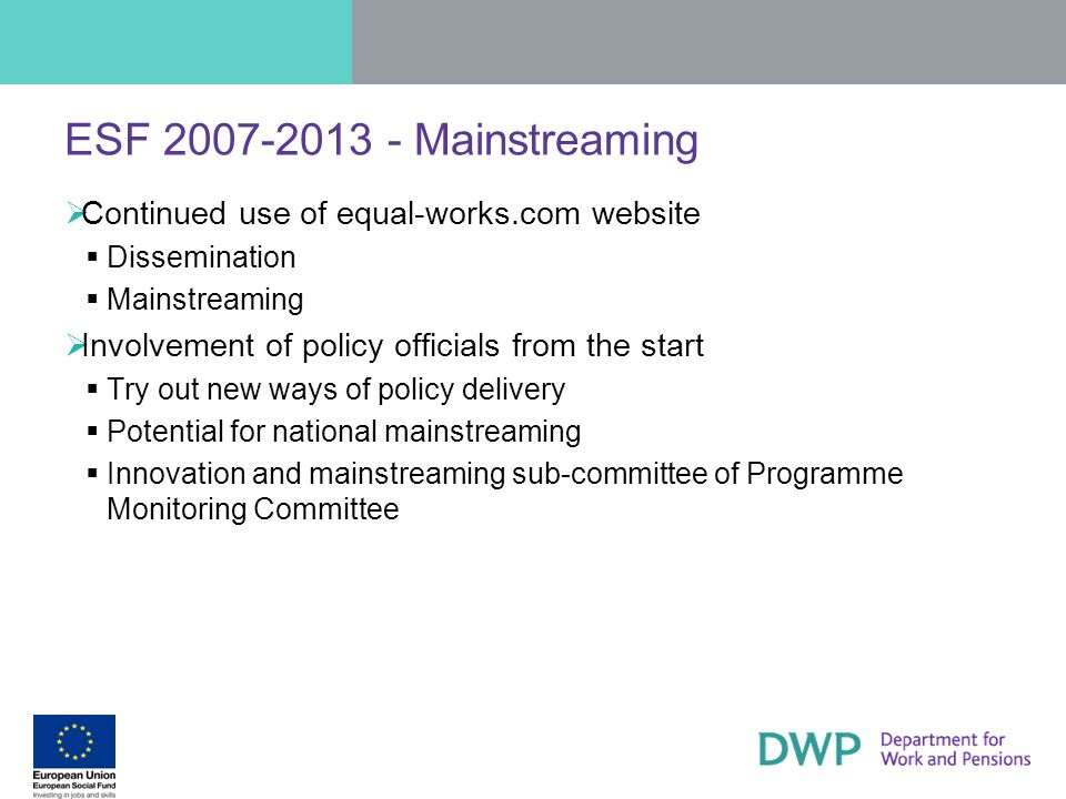 ESF 2007-2013 - Mainstreaming Continued use of equal-works.com website