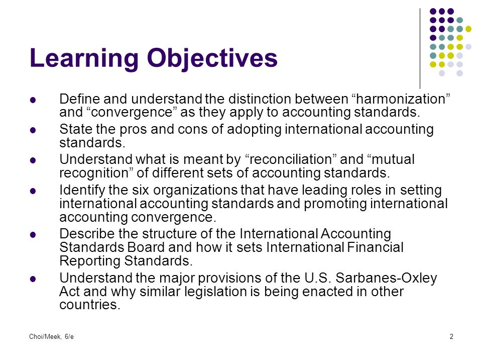 harmonization of international accounting standards advantages Harmonization and standardization of the accounting  international accounting standards board  at the same time as on harmonization of accounting, .
