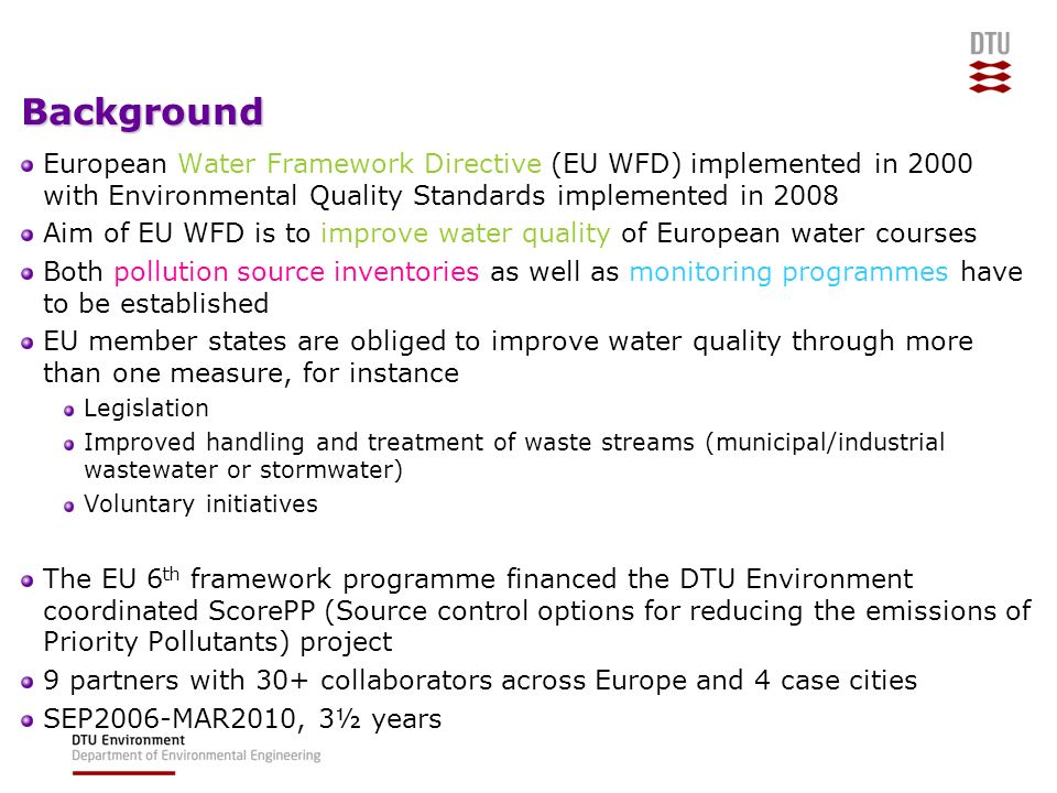Background 28-03-2017. European Water Framework Directive (EU WFD) implemented in 2000 with Environmental Quality Standards implemented in 2008.