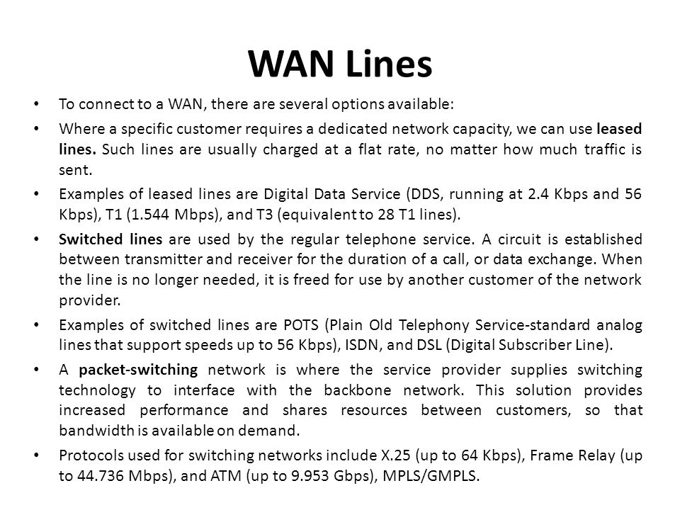WAN Lines To connect to a WAN, there are several options available: