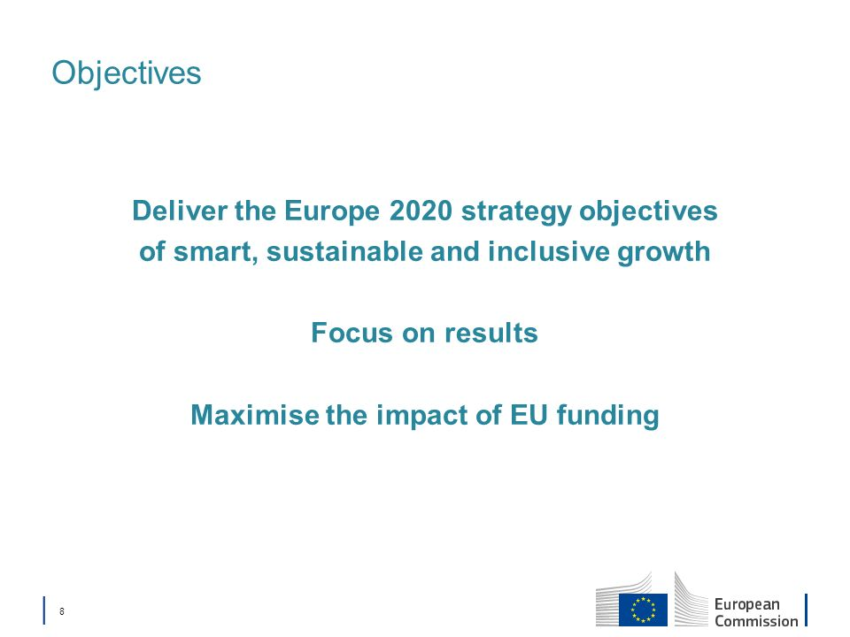 Objectives Deliver the Europe 2020 strategy objectives