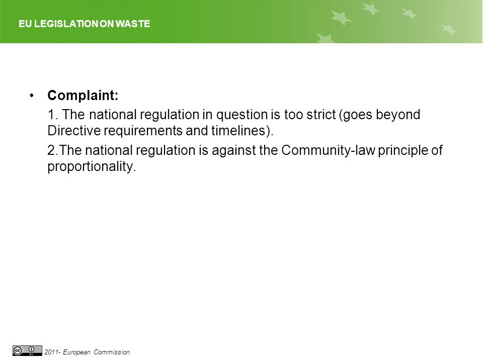 Complaint: 1. The national regulation in question is too strict (goes beyond Directive requirements and timelines).