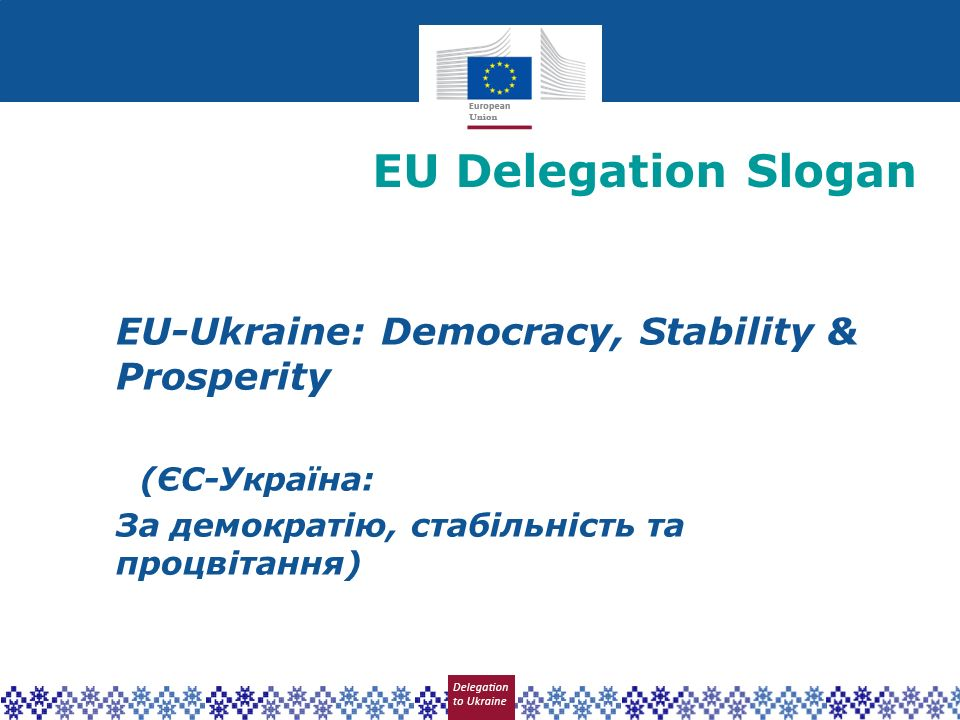 EU Delegation Slogan EU-Ukraine: Democracy, Stability & Prosperity