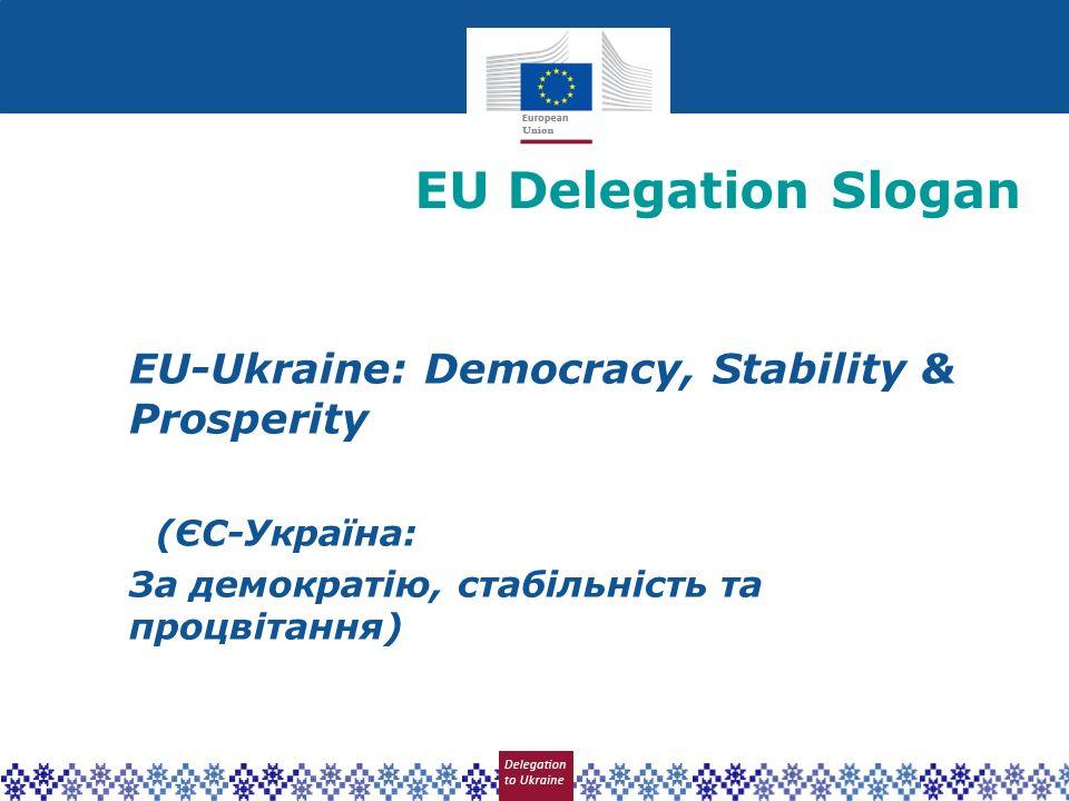 EU Delegation Slogan EU-Ukraine: Democracy, Stability & Prosperity