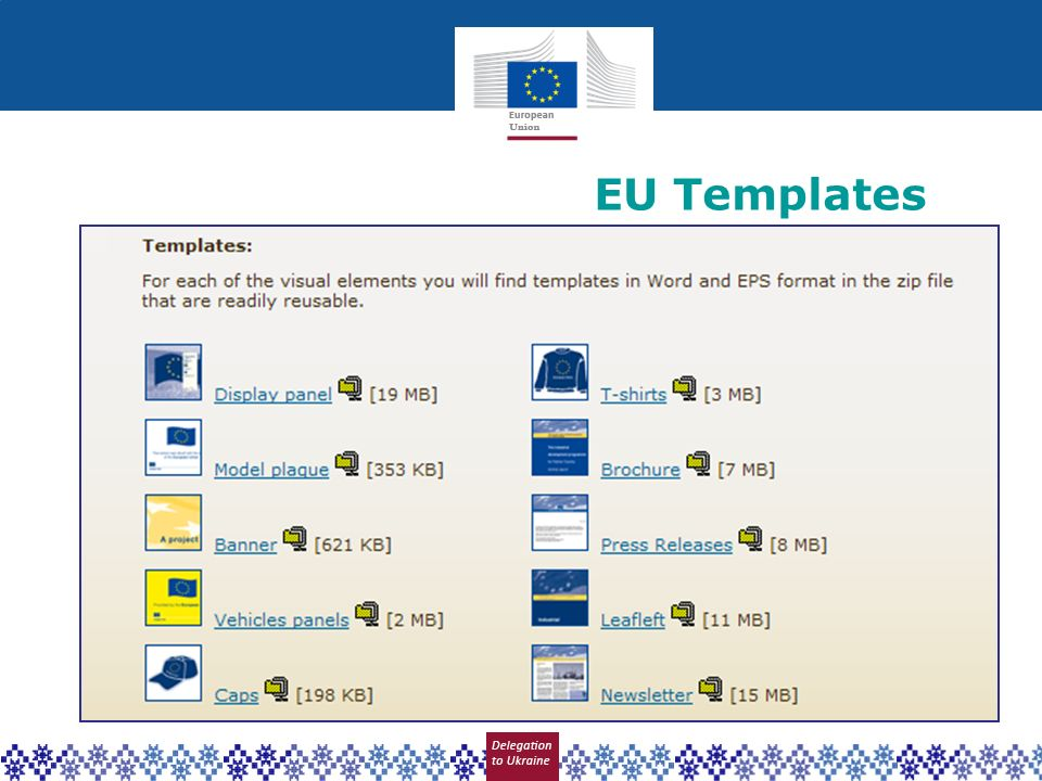EU Templates A full set of visibility tools are available online, including templates ready to be adapted to your specific requests.