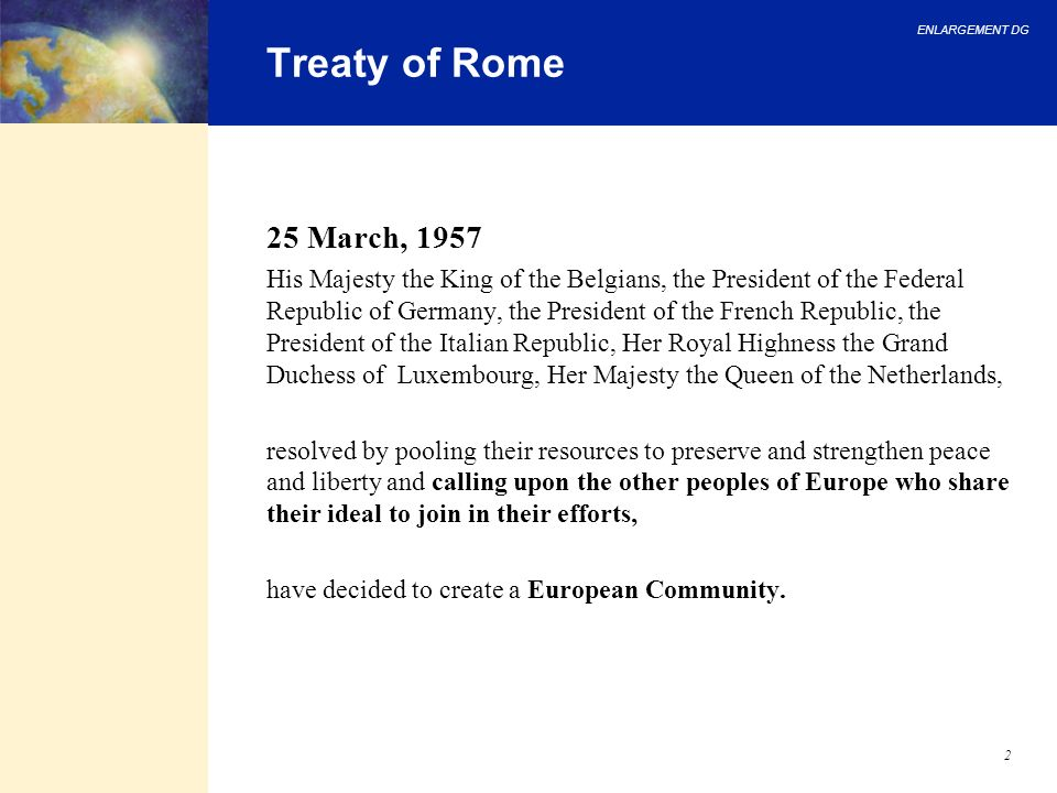 Treaty of Rome 25 March, 1957.