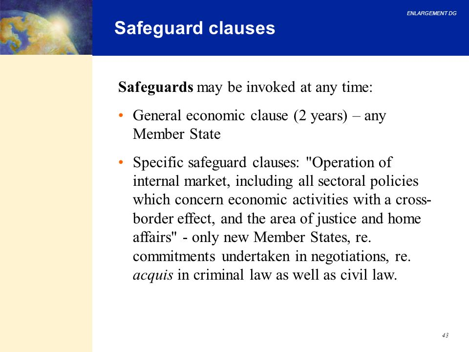 Safeguard clauses Safeguards may be invoked at any time: