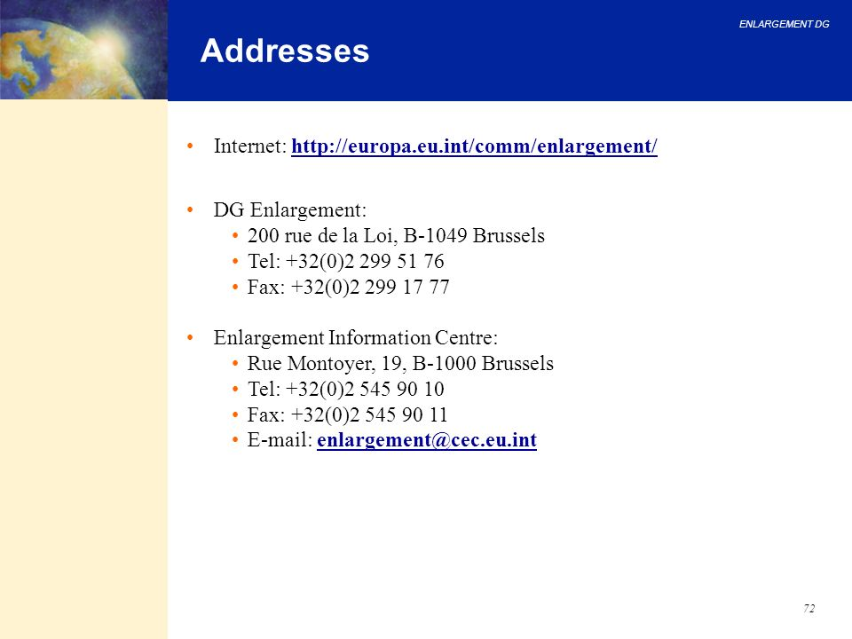 Addresses Internet: http://europa.eu.int/comm/enlargement/