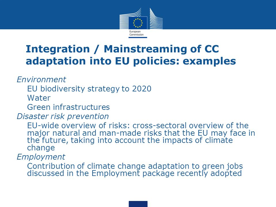 Integration / Mainstreaming of CC adaptation into EU policies: examples