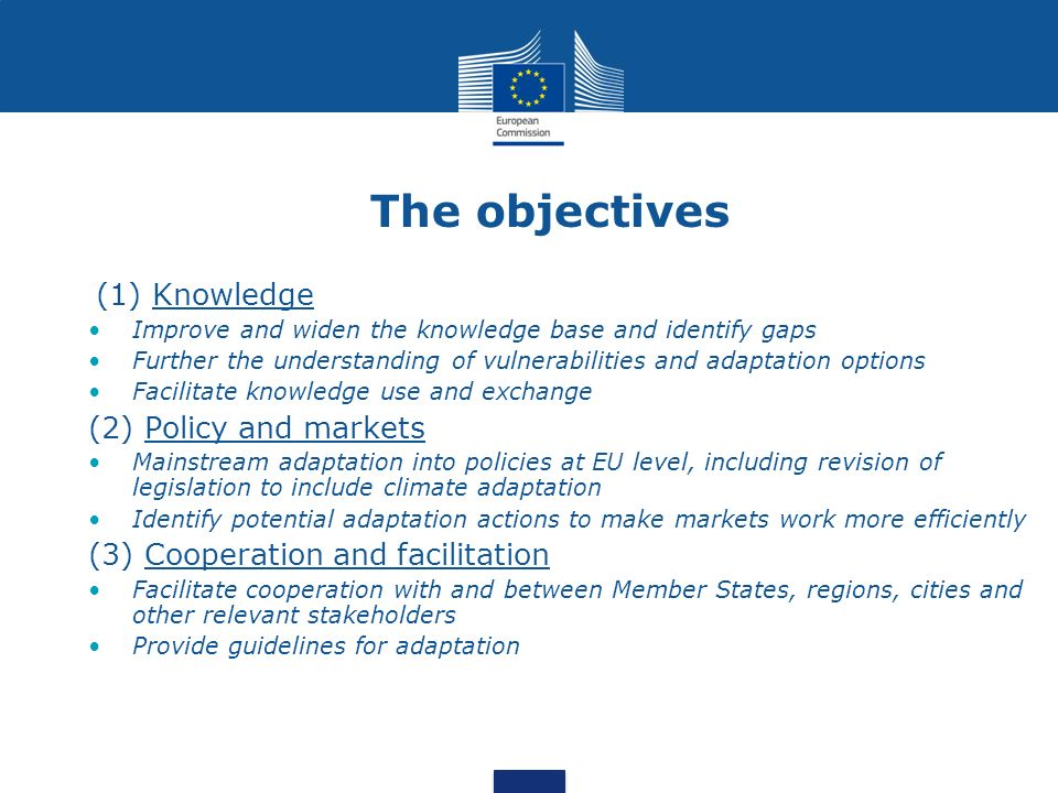 The objectives (1) Knowledge (2) Policy and markets