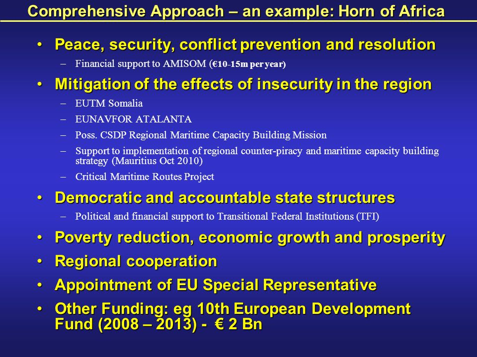 Comprehensive Approach – an example: Horn of Africa