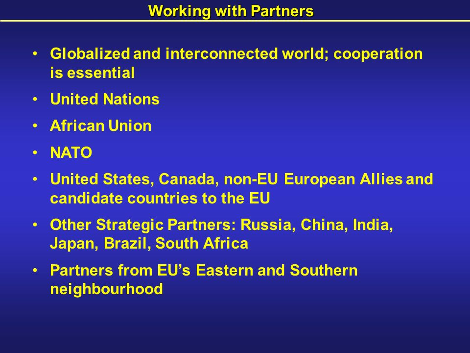 Working with Partners Globalized and interconnected world; cooperation is essential. United Nations.