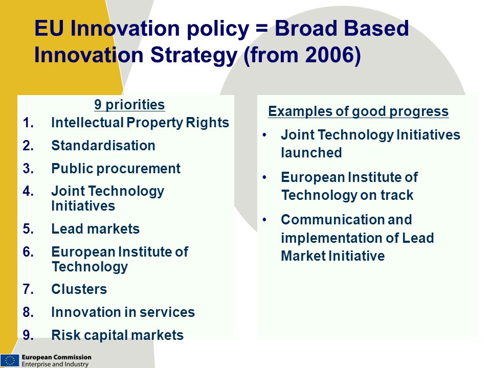 EU Innovation policy = Broad Based Innovation Strategy (from 2006)
