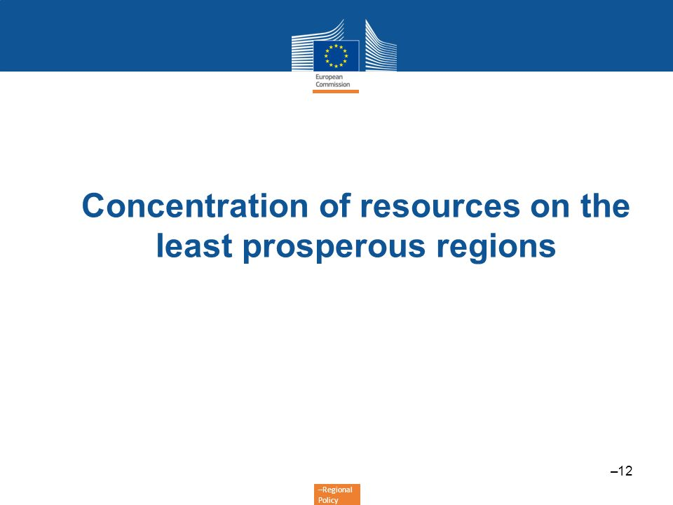 Concentration of resources on the least prosperous regions