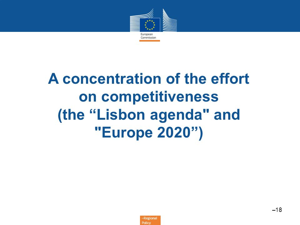 A concentration of the effort on competitiveness (the Lisbon agenda and