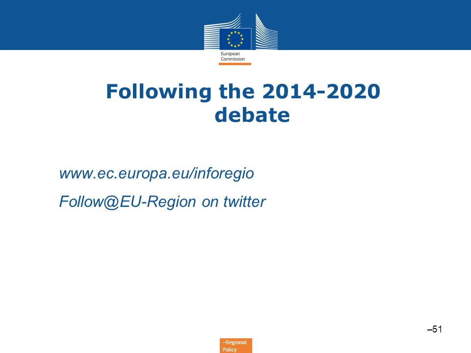 Following the 2014-2020 debate www.ec.europa.eu/inforegio