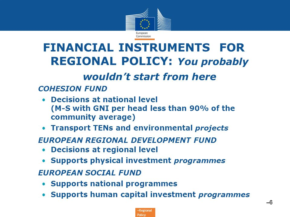 FINANCIAL INSTRUMENTS FOR REGIONAL POLICY: You probably wouldn't start from here