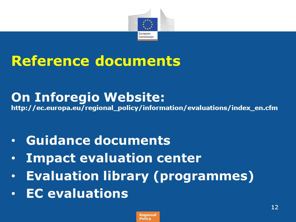 Reference documents On Inforegio Website: http://ec.europa.eu/regional_policy/information/evaluations/index_en.cfm.