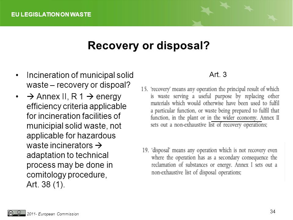 Recovery or disposal Incineration of municipal solid waste – recovery or dispoal
