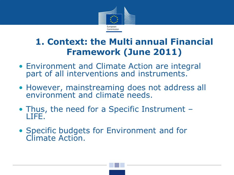 1. Context: the Multi annual Financial Framework (June 2011)