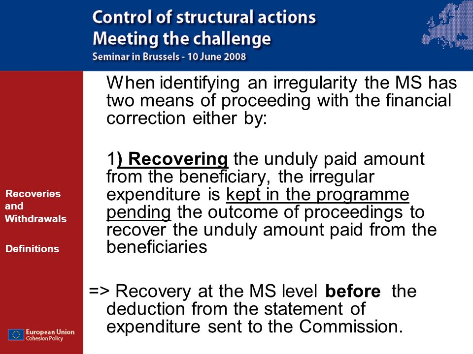When identifying an irregularity the MS has two means of proceeding with the financial correction either by:
