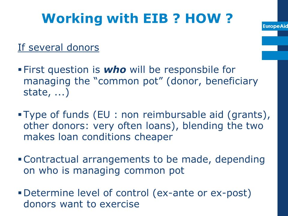 Working with EIB HOW If several donors