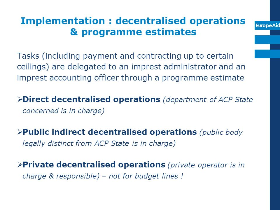 Implementation : decentralised operations & programme estimates