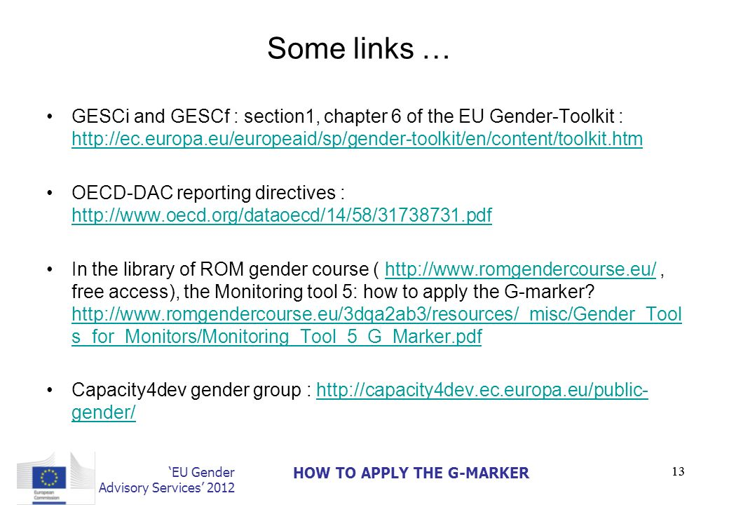 Some links … GESCi and GESCf : section1, chapter 6 of the EU Gender-Toolkit : http://ec.europa.eu/europeaid/sp/gender-toolkit/en/content/toolkit.htm.