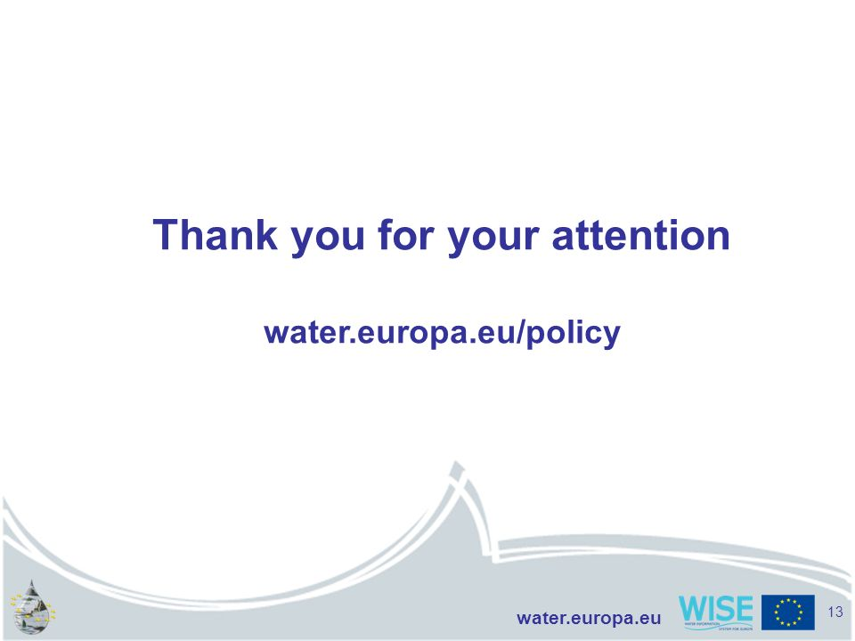 Thank you for your attention water.europa.eu/policy
