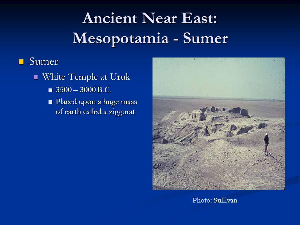 Ancient Near East: Mesopotamia - Sumer