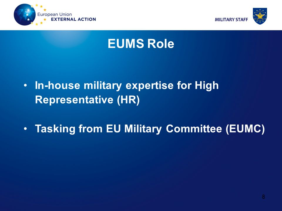 EUMS Role In-house military expertise for High Representative (HR)