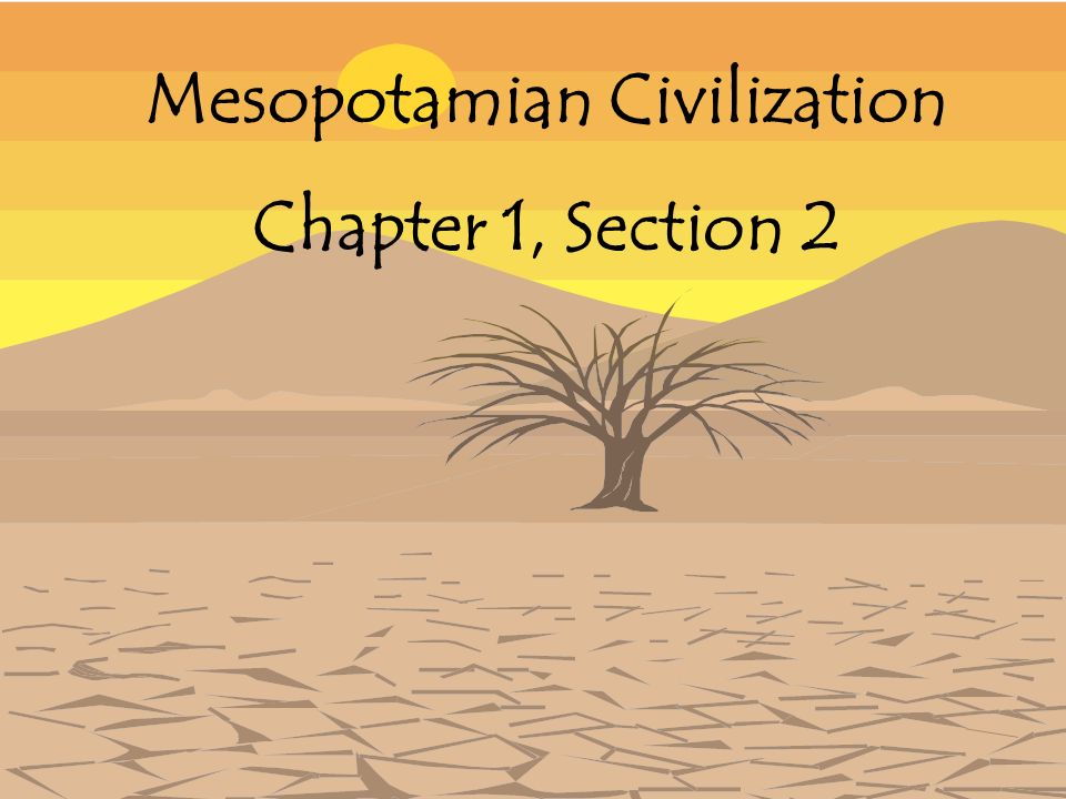 mesopotamian civilisation In which john presents mesopotamia, and the early civilizations that arose around the fertile crescent topics covered include the birth of territorial kingd.