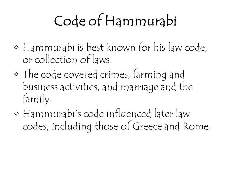 Code of Hammurabi Hammurabi is best known for his law code, or collection of laws.