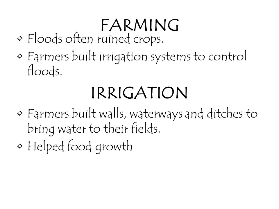 FARMING IRRIGATION Floods often ruined crops.