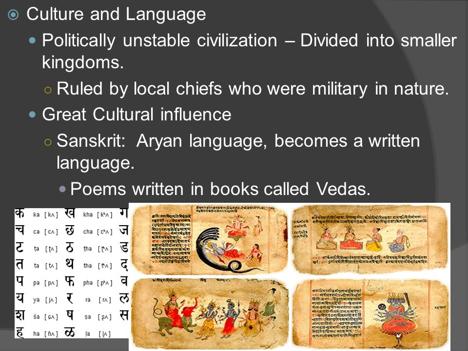 Culture and Language Politically unstable civilization – Divided into smaller kingdoms. Ruled by local chiefs who were military in nature.