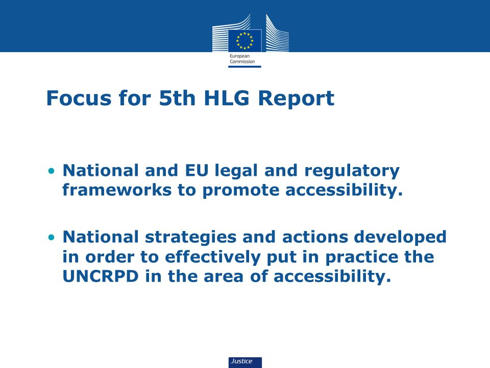 Focus for 5th HLG Report National and EU legal and regulatory frameworks to promote accessibility.