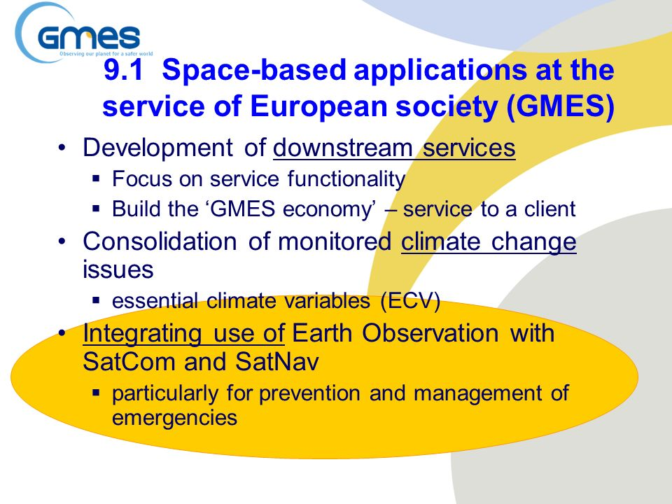 9.1 Space-based applications at the service of European society (GMES)