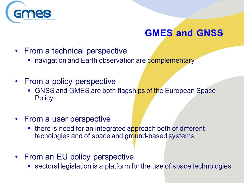 GMES and GNSS From a technical perspective From a policy perspective