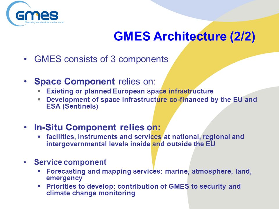 GMES Architecture (2/2) GMES consists of 3 components