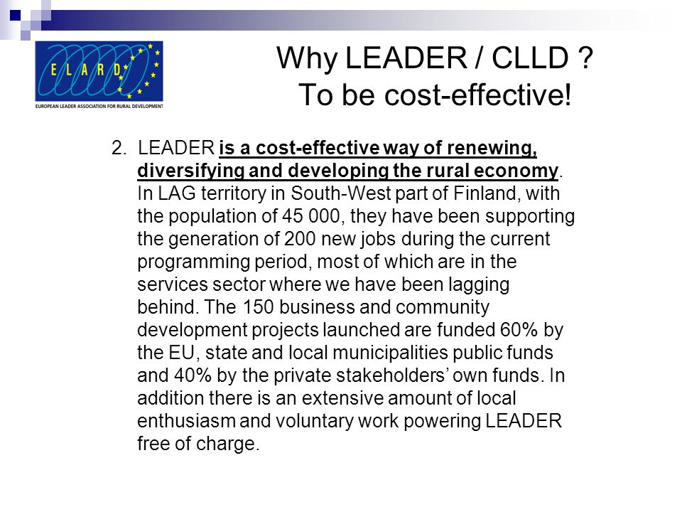 Why LEADER / CLLD To be cost-effective!