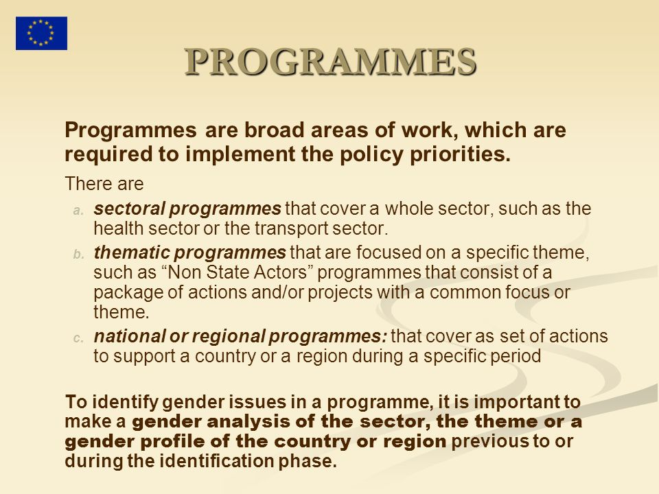PROGRAMMES Programmes are broad areas of work, which are required to implement the policy priorities.