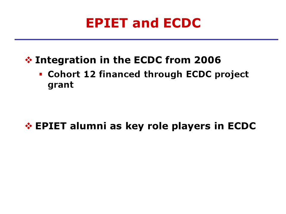 EPIET and ECDC Integration in the ECDC from 2006