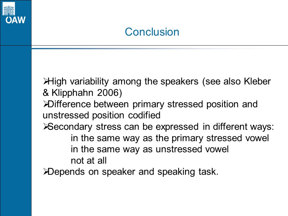Conclusion High variability among the speakers (see also Kleber & Klipphahn 2006)